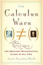The Calculus Wars ebook by Jason Socrates Bardi