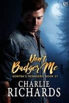 Don't Badger Me ebook by Charlie Richards