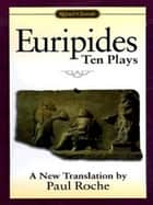 Euripides ebook by Paul Roche,Euripides