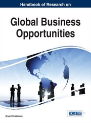 Handbook of Research on Global Business Opportunities ebook by Bryan Christiansen