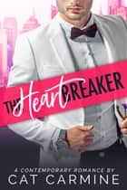 The Heartbreaker ebook by Cat Carmine
