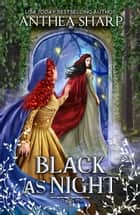 Black as Night ebook by Anthea Sharp
