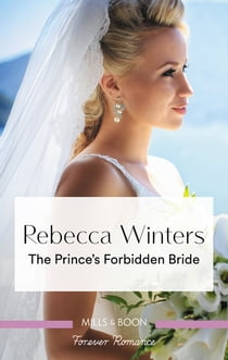 The Prince's Forbidden Bride ebook by Rebecca Winters