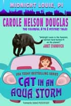 Cat in an Aqua Storm - A Midnight Louie Mystery ebook by Carole Nelson Douglas