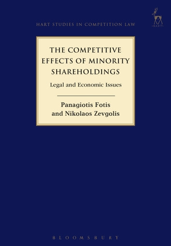 The Competitive Effects of Minority Shareholdings - Legal and Economic Issues ebook by Panagiotis Fotis,Nikolaos Zevgolis