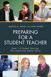 Preparing for a Student Teacher ebook by Marvin A. Henry,Ann Weber