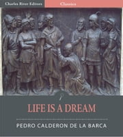 Life is a Dream (Illustrated Edition) ebook by Pedro Calderón de la Barca
