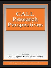 CALL Research Perspectives ebook by Joy L. Egbert,Gina Mikel Petrie