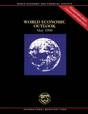 World Economic Outlook, May 1998: Financial Crises: Causes and Indicators ebook by International Monetary Fund. Research Dept.