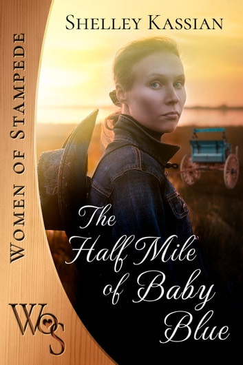 The Half Mile of Baby Blue ebook by Shelley Kassian