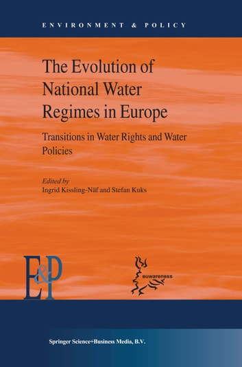 The Evolution of National Water Regimes in Europe - Transitions in Water Rights and Water Policies 電子書 by