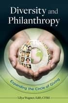 Diversity and Philanthropy: Expanding the Circle of Giving ebook by Lilya Wagner