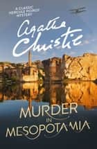 Murder in Mesopotamia (Poirot) ebook by Agatha Christie