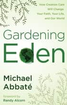 Gardening Eden ebook by Michael Abbate
