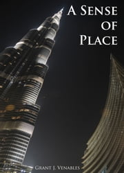 A Sense of Place ebook by Grant J Venables