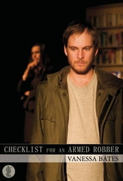 Checklist for an Armed Robber ebook by Bates, Vanessa