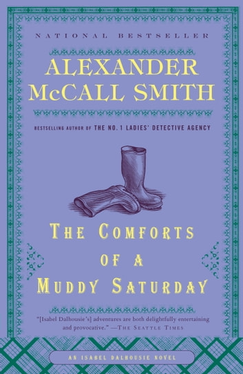The Comforts of a Muddy Saturday ebook by Alexander McCall Smith