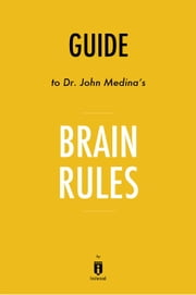 Guide to Dr. John Medina's Brain Rules by Instaread