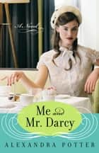 Me and Mr. Darcy ebook by Alexandra Potter