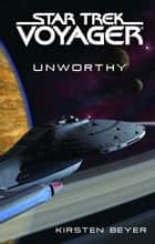 Star Trek: Voyager: Unworthy ebook by Kirsten Beyer