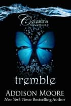 Tremble ebook by Addison Moore