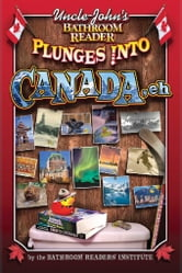Uncle John's Bathroom Reader Plunges into Canada, Eh! ebook by Bathroom Readers' Institute