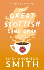 The Great Scottish Land Grab Book 2 ebook by Mark Anderson Smith