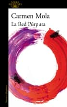 La red púrpura (La novia gitana 2) ebook by Carmen Mola