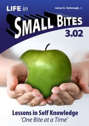 Life in Small Bites: 3.02 Self-Knowledge ebook by James Yarbrough Jr