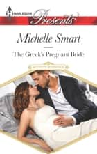 The Greek's Pregnant Bride 電子書 by Michelle Smart