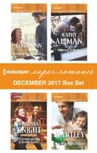 Harlequin Superromance December 2017 Box Set - An Anthology eBook by Jennifer Lohmann, Kristina Knight, Kathy Altman,...