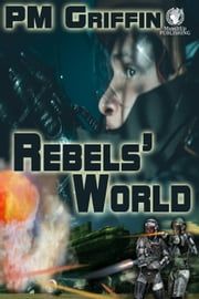 Rebels' World ebook by P.M. Griffin
