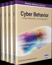 Cyber Behavior - Concepts, Methodologies, Tools, and Applications ebook by Information Resources Management Association