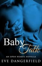 Baby Talk ebook by Eve Dangerfield