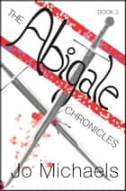 The Abigale Chronicles: Book Three ebook by Jo Michaels