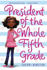 President of the Whole Fifth Grade ebook by Sherri Winston