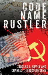 Code Name Rustler ebook by Doug Sipple and Charles T. Wolstenholme