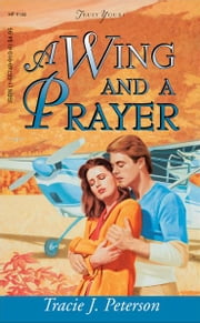 A Wing And A Prayer ebook by Tracie Peterson