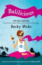 Balilicious ebook by Wicks Becky