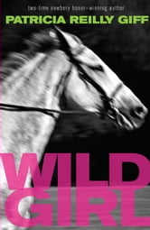 Wild Girl ebook by Patricia Reilly Giff