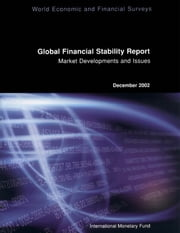 Global Financial Stability Report, December 2002 ebook by International Monetary Fund.  Monetary and Capital Markets Department