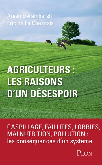 Agriculteurs : les raisons d'un désespoir ebook by Arash DERAMBARSH,Éric de La CHESNAIS