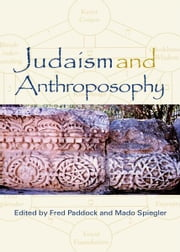 Judaism and Anthroposophy ebook by Fred Paddock, Mado Spiegler
