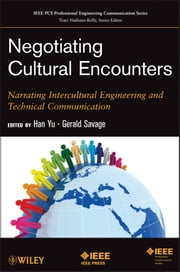 Negotiating Cultural Encounters - Narrating Intercultural Engineering and Technical Communication ebook by