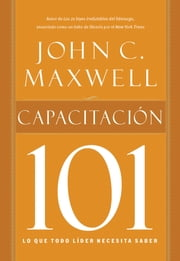 Capacitación 101 ebook by John C. Maxwell