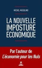 La nouvelle imposture économique ebook by Michel MUSOLINO