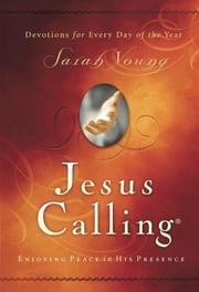 Jesus Calling: Enjoying Peace in His Presence - Enjoying Peace in His Presence ebook by Sarah Young