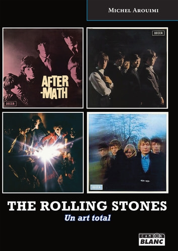 The Rolling Stones - Un art total ebook by Michel Arouimi