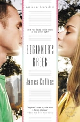 Beginner's Greek - A Novel ebook by James Collins