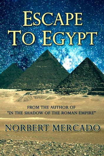 Escape To Egypt ebook by Norbert Mercado